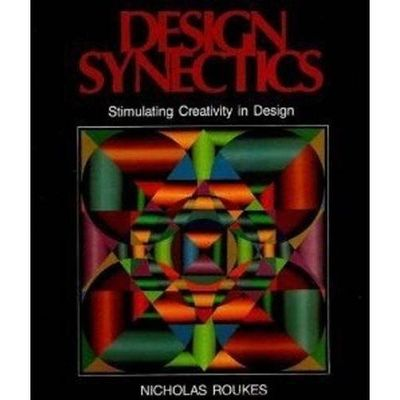 One of my ABSOLUTE favorites! Refer to it always. Design Synectics: Stimulating Creativity in Design: Nicholas Roukes: 9780871921987: Amazon.com: Books