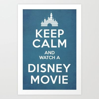 Keep calm and watch a disney movie society6 wonderful for Websites similar to society6