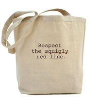Respect the squigly red line. Tote Bag