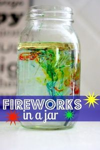 Fireworks in a Jar- only requires water, oil, and food coloring!