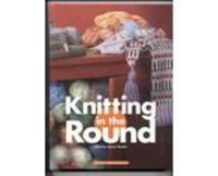 Knitting in the Round edited by Jeanne Stauffer Crafts
