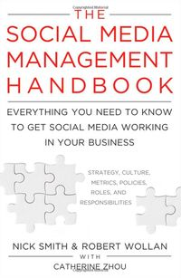 THE SOCIAL MEDIA MANAGEMENT HANDBOOK: Everything You Need To Know To Get Social Media Working In Your Business [Click for More Info]