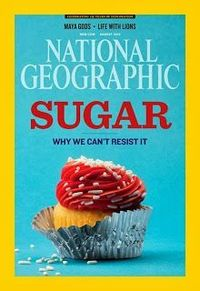 Sugar is the cover story for National Geographic